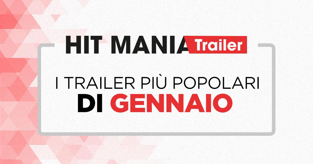 I trailer più popolari di Gennaio